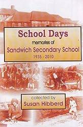 School Days: Memories of Sandwich Secondary School 1935-2010
