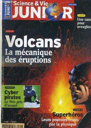 Science & vie junior n°127. volcans: la mecanique des eruptions / superheros: leurs pouvoirs testes par la physique... par COLLECTIF