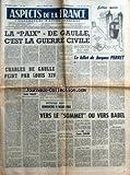 ASPECTS DE LA FRANCE [No 701] du 15/02/1962 - LA PAIX DE GAULLE - C'EST LA GUERRE CIVILE - CHARLES DE GAULLE PEINT PAR LOUIS XIV PAR VALLAT - LE BILLET DE JACQUES PERRET - VERS LE SOMMET OU VERS BABEL PAR CHAVIN
