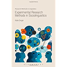 Experimental Research Methods in Sociolinguistics (Research Methods in Linguistics)