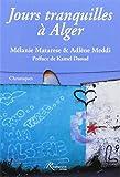 Jours tranquilles à Alger : Chroniques