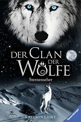 Der Clan der Wölfe 6: Sternenseher -