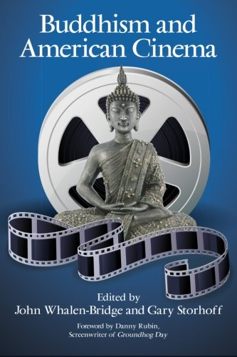 Buddhism and American Cinema (SUNY series in Buddhism and American Culture)