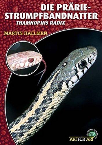 Die Prärie-Strumpfbandnatter: Thamnophis radix (Art für Art)