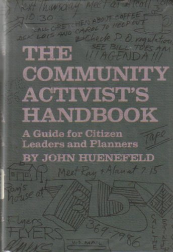 The Community Activist's Handbook: A Guide to Organizing Financing and Publicizing Community Campaigns.