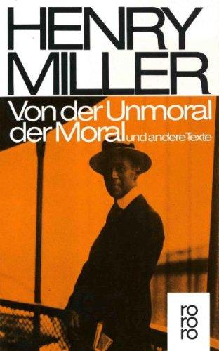 Buchseite und Rezensionen zu 'Von der Unmoral der Moral: und andere Texte' von Henry Miller