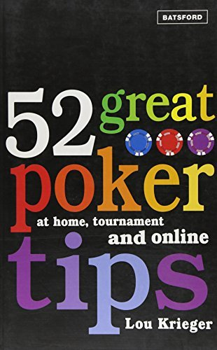 52 Great Poker Tips: At Home, at Tournament and Online by Lou Krieger (2007-03-13)