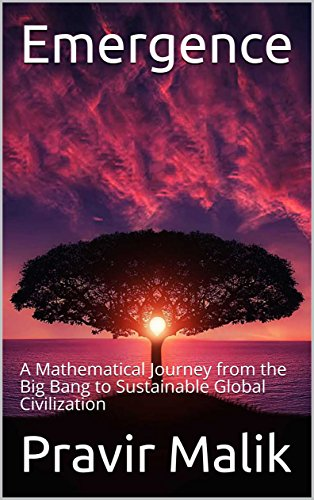 Emergence: A Mathematical Journey from the Big Bang to Sustainable Global Civilization (Cosmology of Light (Kindle) Book 3)