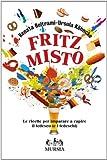 Image de Fritz misto. Le ricette per imparare e capire il t