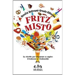 Fritz misto. Le ricette per imparare e capire il t