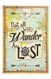 Love st - Not all who wander are lost - Wanderlust Quotes - Travel Posters for Home & Office 12x18""
