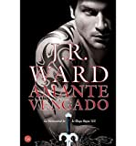 Amante Vengado (Lover Avenged) (Hermandad de la Daga Negra (Black Dagger Brotherhood Series) #7) (Spanish, English) Ward, J R ( Author ) Jan-01-2012 Paperback