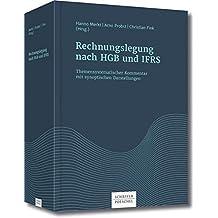 Rechnungslegung nach HGB und IFRS: Themensystematischer Kommentar mit synoptischen Darstellungen