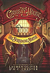 Curiosity House: The Screaming Statue by Lauren Oliver (2016-05-03)