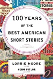 100 Years of The Best American Short Stories (The Best American Series ®)