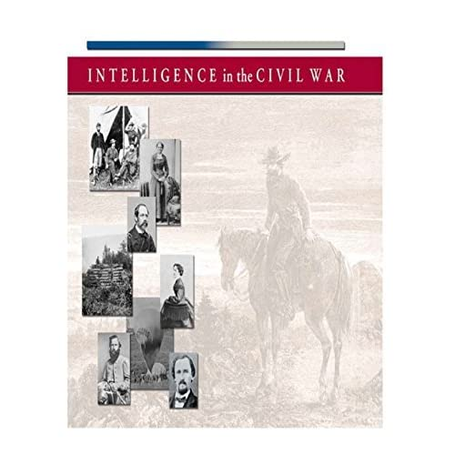 Intelligence in the Civil War by Central Intelligence Agency (2014-11-21)