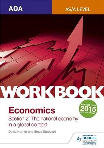 AQA AS/A-Level Economics Workbook Section 2: The national economy in a global context (Aqa Alevel/As Economics)