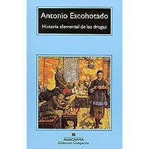 Historia Elemental De Las Drogas (Compactos Anagrama)