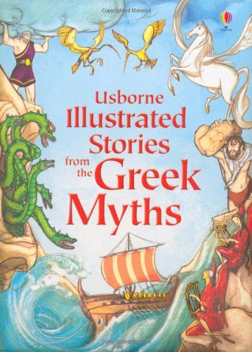 Illustrated Stories from the Greek Myths (Usborne Illustrated Stories) (Usborne Illustrated Story Collections) by various (November 1, 2011) Hardcover