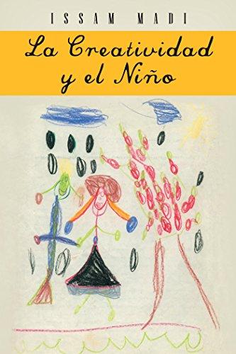 La Creatividad Y El Niño por Issam Madi