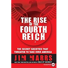 The Rise of the Fourth Reich: The Secret Societies That Threaten to Take Over America by Marrs, Jim (2008) Paperback