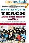 Teach Like Your Hair's on Fire: The M...