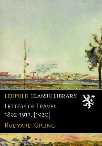 Letters of Travel, 1892-1913. [1920] por Rudyard Kipling