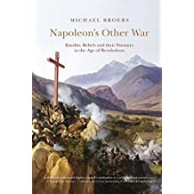 Napoleon's Other War: Bandits, Rebels and their Pursuers in the Age of Revolutions (Peter Lang Ltd.)