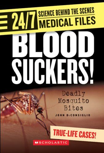 Blood Suckers!: Deadly Mosquito Bites (24/7: Science Behind the Scenes: Medical Files)