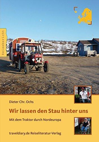 Wir lassen den Stau hinter uns: Mit dem Traktor durch Nordeuropa: Alle Infos bei Amazon
