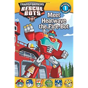 Transformers: Rescue Bots: Meet Heatwave the Fire-Bot (Passport to Reading Level 1) by Shea, Lisa (2013) Paperback