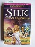 Silk - Plantage der Hoffnung, Bd 1