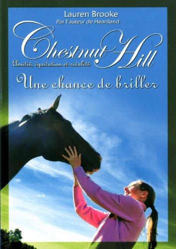Chestnut Hill, Tome 11 : Une chance de briller par Lauren Brooke