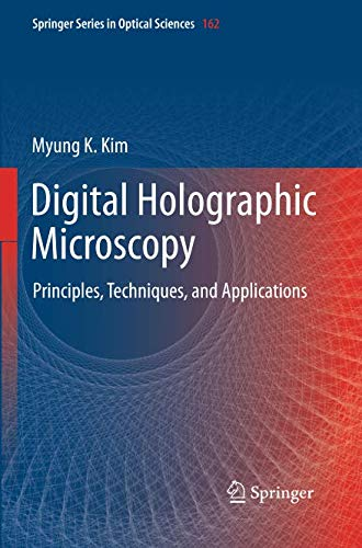 Digital Holographic Microscopy: Principles, Techniques, and Applications (Springer Series in Optical Sciences, Band 162)
