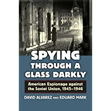 Spying Through a Glass Darkly: American Espionage Against the Soviet Union, 1945-1946