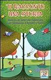 Scarica Libro Ti racconto una storia Venti tra gli autori per ragazzi piu amati festeggiano Il Battello a Vapore (PDF,EPUB,MOBI) Online Italiano Gratis