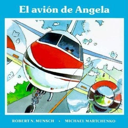 El Avion de Angela por Robert Munsch