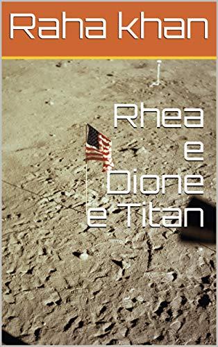 Rhea e Dione e Titan (Galician Edition) por Raha  khan