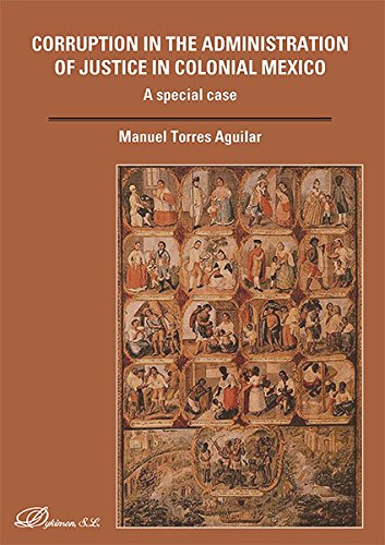 Corruption in the Administration of Justice in Colonial Mexico. A special case