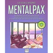 Mentalpax: Antidépresseur naturel sous forme de livre préconisé dans le traitement de l'anxiété, des idées noires, de la dépression et des