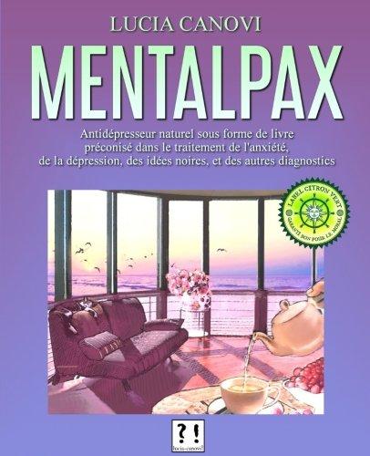 Mentalpax: Antidépresseur naturel sous forme de livre préconisé dans le traitement de l'anxiété, des idées noires, de la dépression et des par Lucia Canovi