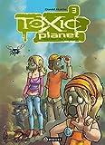 Toxic Planet, Tome 3 - Retour de flamme