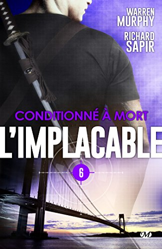 Conditionné à mort: L'Implacable, T6