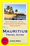Mauritius Travel Guide - Sightseeing, Hotel, Restaurant & Shopping Highlights (Illustrated) (English Edition)