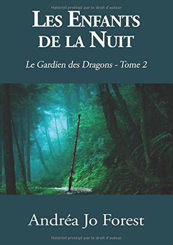 Les Enfants de la Nuit : Le Gardien des Dragons - Tome 2