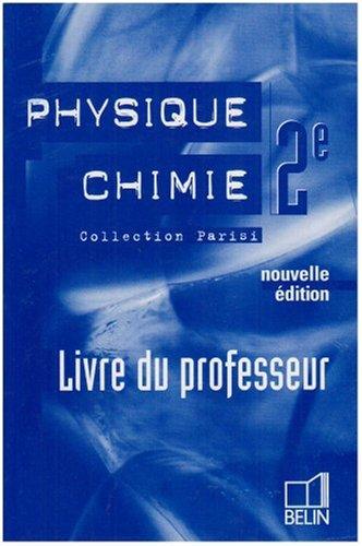 Physique Chimie 2e : Livre du professeur par Jean-Marie Parisi, Collectif