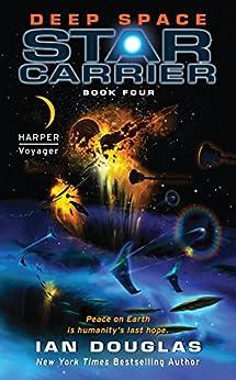 Deep Space: Star Carrier: Book Four by [Douglas, Ian]