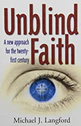 Unblind Faith: a New Approach for the Twenty-first Century