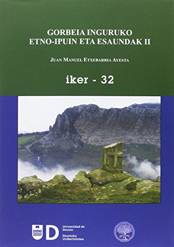 Gorbeia inguruko etno-ipuin eta esaundak II (IKER) por Juan Manuel Etxebarria Ayesta