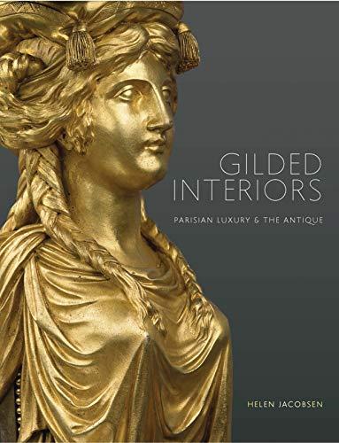 Gilded Interiors: Parisian Luxury and the Antique